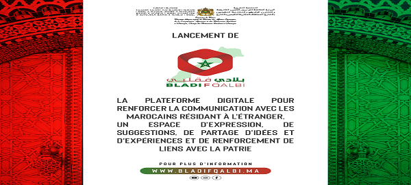 "Launch of the digital platform ""Bladifqalbi"", as well as the new website of the Minister Delegate in charge of Moroccans residing abroad"