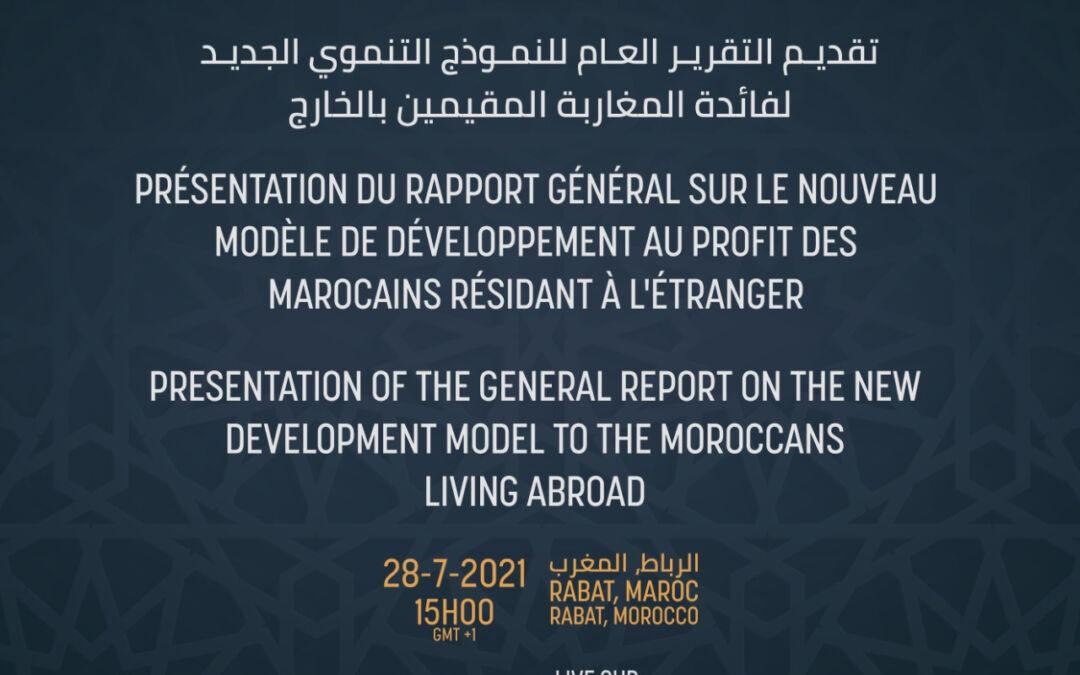 Présentation du rapport général sur le nouveau modèle de développement au profit des Marocains résidant à l'étranger